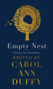 Empty Nest : Poems for Families by Carol Ann Duffy