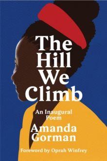 The Hill We Climb : An Inaugural Poem by Amanda Gorman & Oprah Winfrey