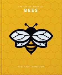 The Little Book of Bees : Buzzy wit and wisdom by Orange Hippo!
