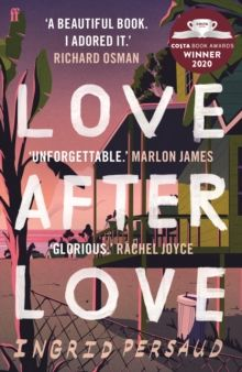 Love After Love : Winner of the 2020 Costa First Novel Award by Ingrid Persaud