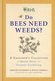 RHS Do Bees Need Weeds by Holly Farrell & Gareth Richards