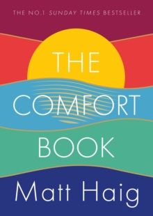 The Comfort Book : The instant No.1 Sunday Times Bestseller by Matt Haig