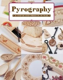 Pyrography : 12 Step-by-Step Projects to Make by Bob Neill