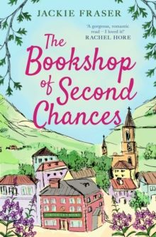 The Bookshop of Second Chances :by Jackie Fraser
