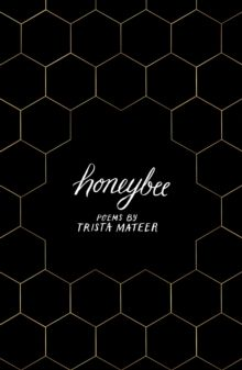 Honeybee : a story of letting go, by LGBT poet Trista Mateer by Trista Mateer