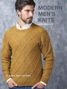 Modern Mens Knits : 11 Hand Knit Designs