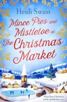 Mince Pies and Mistletoe at the Christmas Market by Heidi Swain