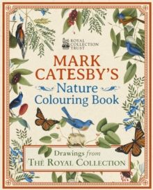 Mark Catesby's Nature Colouring Book : Drawings From the Royal Collection by Mark Catesby