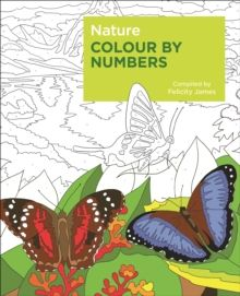 Nature Colour by Numbers by Felicity James