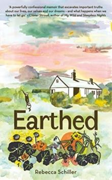 Earthed : A Memoir by Rebecca Schiller