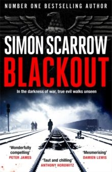Blackout : A stunning thriller of wartime Berlin from the SUNDAY TIMES bestselling author by Simon Scarrow