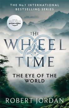 The Eye Of The World : Book 1 of the Wheel of Time (Soon to be a major TV series) by Robert Jordan