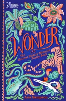 Wonder: The Natural History Museum Poetry Book by Ana Sampson