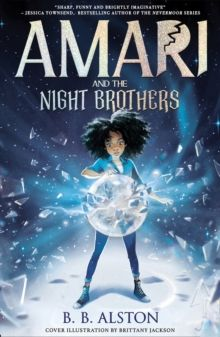 Amari and the Night Brothers by BB Alston (