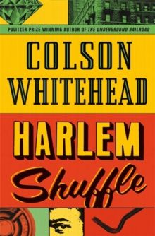 Harlem Shuffle : from the author of The Underground Railroad by Colson Whitehead