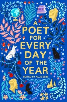 A Poet for Every Day of the Year by Allie Esiri