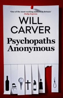 Psychopaths Anonymous by Will Carver