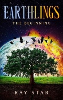 Earthlings : The Beginning : 1 by Ray Star