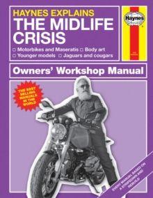 Midlife Crisis : Haynes Explains by Boris Starling