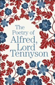 The Poetry of Alfred, Lord Tennyson by Alfred Tennyson