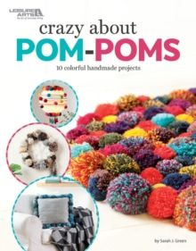 Crazy About Pom Poms by Leisure Arts