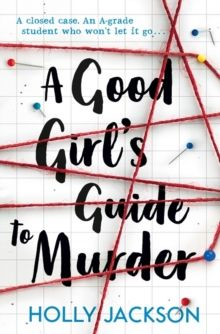 A Good Girl's Guide to Murder : Book 1 by Holly Jackson