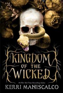 Kingdom of the Wicked : TikTok made me buy it! The addictive and darkly romantic fantasy by Kerri Maniscalco