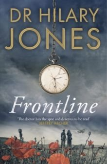 Frontline - (Signed Edition) : The sweeping WWI drama from the nation's most-beloved doctor by Dr Hilary Jones