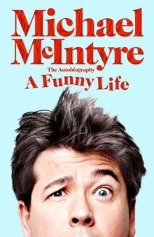 A Funny Life by Michael McIntyre