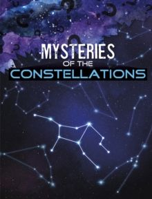 Mysteries of the Constellations by Lela Nargi