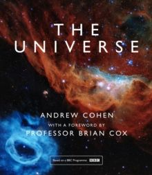 The Universe by Andrew Cohen (Author) & Professor Brian Cox (Foreword By)