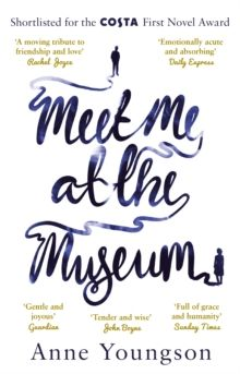 Meet Me at the Museum : Shortlisted for the Costa First Novel Award 2018 by Anne Youngson