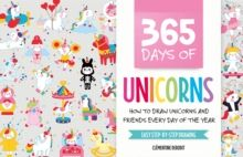 365 Days of Unicorns : How to Draw Unicorns and Friends Every Day of the Year