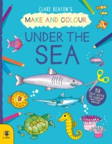 Make & Colour Under the Sea by Clare Beaton
