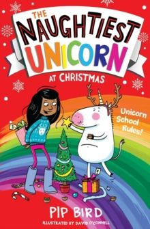 The Naughtiest Unicorn at Christmas : Book 4 by Pip Bird