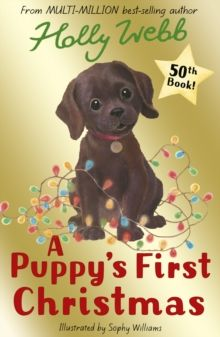 A Puppy's First Christmas : 50 by Holly Webb