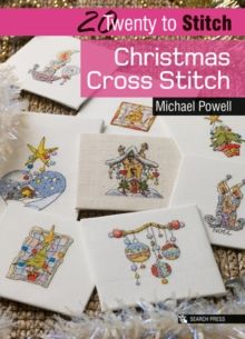 20 to Stitch: Christmas Cross Stitch by Michael Powell