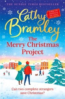 The Merry Christmas Project : The new feel-good festive read from the Sunday Times bestseller by Cathy Bramley