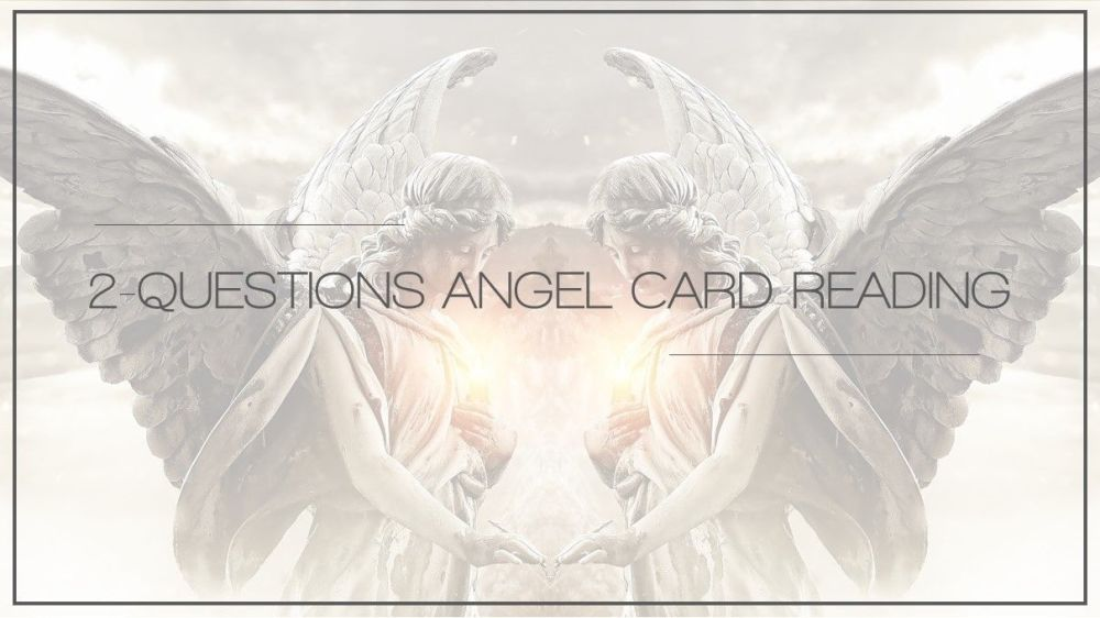 2-Question Angel Card Reading