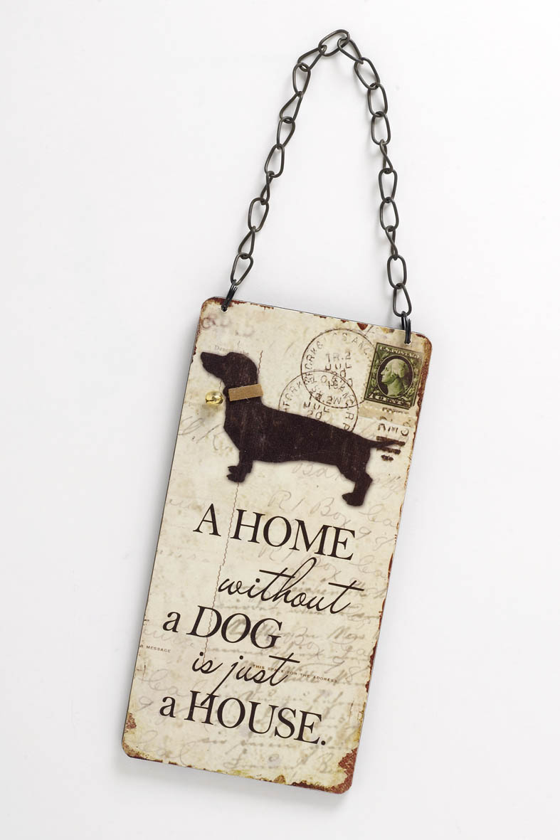 """A Home Without A Dog is Just A House"" Wall Plaque"