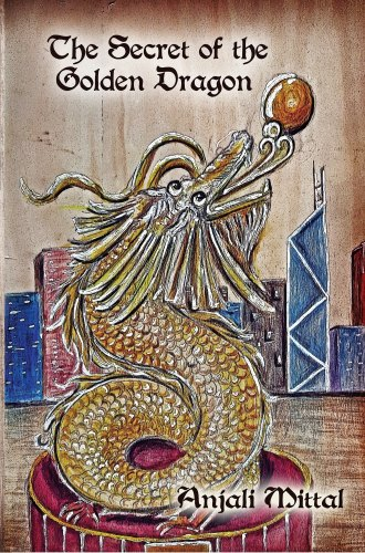 THE SECRET OF THE GOLDEN DRAGON by Anjali Mittal