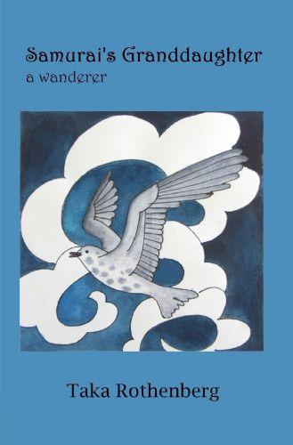 SAMURAI'S GRANDDAUGHTER: A WANDERER Taka Rothenberg