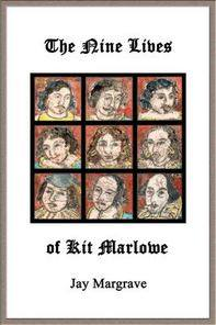 'THE NINE LIVES OF KIT MARLOWE' by Jay Margrave