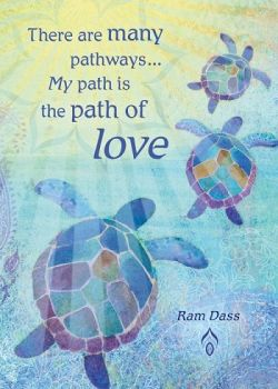 There are many pathways ... My path is the path of love.