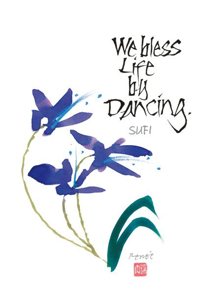 We bless life by Dancing.