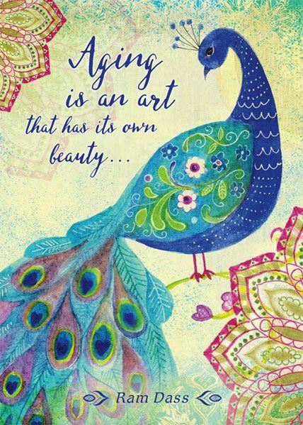 Aging is an art that has it's own beauty ...