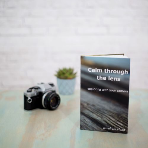 Calm through the lens - exploring with your camera