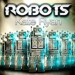 KateRyancover-Robots