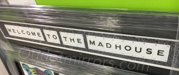 Welcome to the Mad House Sparkle glitter Art 90cm x 20cm