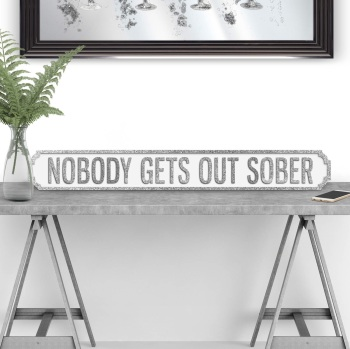 Nobody Gets Out Sober street sign